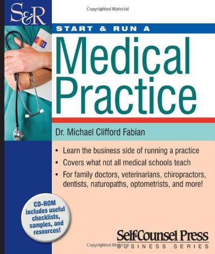 Start & Run a Medical Practice: Learn the business side of running a practice. (Start and Run A)