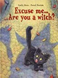 Excuse Me, Are You a Witch?