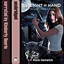 Sleight of Hand: Bite Back, Book 1 (       UNABRIDGED) by Mark Henwick Narrated by Kimberly Henrie