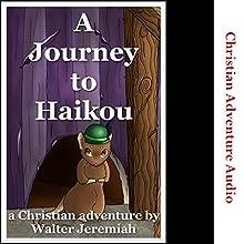 A Journey to Haikou: Herbert the Missionary Mouse's First Journey | Livre audio Auteur(s) : Walter Jeramiah,  Christian Adventure Narrateur(s) : Heather Elizabeth Lynn Farrar