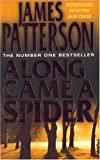 James. Patterson ALONG CAME A SPIDER.