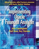 Implementing Oracle(r) Financial Analyzer: Delivering Value-added Business Processes with Oracle(r) Analytic Solutions