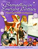 Storytelling in emergent literacy :  fostering multiple intelligences /