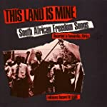 This Land Is Mine: South African Free...