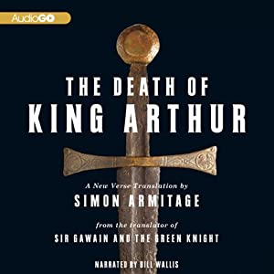 The Death of King Arthur: A New Verse Translation | [Simon Armitage (translator)]