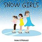 Snow Girls Hörbuch von Irene A. Petrucci Gesprochen von: Afton Laidy Zabala-Jordan