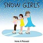 Snow Girls | Irene A. Petrucci