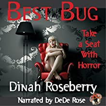 Best Bug: Take a Seat with Horror Audiobook by Dinah Roseberry Narrated by DeDe Rose