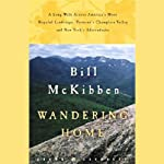 Wandering Home: A Long Walk Across Vermont's Champlain Valley and New York's Adirondacks | Bill McKibben