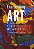 img - for Envisioning Art: A Collection of Quotations by Artists book / textbook / text book