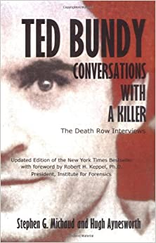 Ted Bundy : Conversations with a Killer: Hugh Aynesworth