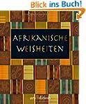 Afrikanische Weisheiten