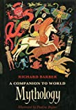A Companion to World Mythology (0722662513) by Barber, Richard