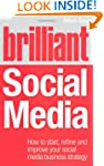 Brilliant Social Media: How to Start,...