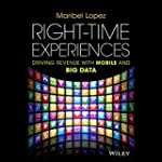 Right-Time Experiences: Driving Reven...