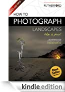 How to Photograph Landscapes like a Pro (How to Photograph Anything like a Pro) (English Edition) [Edizione Kindle]
