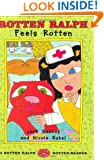 Rotten Ralph Feels Rotten: A Rotten Ralph Rotten Reader (Rotten Ralph Rotten Readers)