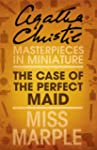The Case of the Perfect Maid: A Miss...