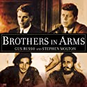 Brothers in Arms: The Kennedys, the Castros, and the Politics of Murder (       UNABRIDGED) by Gus Russo, Stephen Molton Narrated by Paul Boehmer