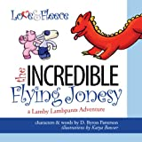 The Incredible Flying Jonesy: A Lamby Lambpants Adventure