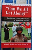 img - for Can We All Get Along? Racial and Ethnic Minorities in American Politics (Fourth Edition) book / textbook / text book