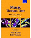 Music through Time Flute Book 1 (Bk. 1) (0193571811) by Harris, Paul
