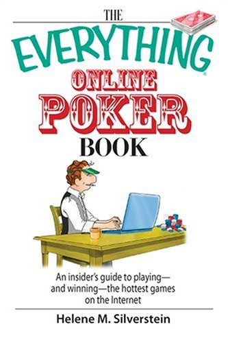 The Everything Online Poker Book: An Insider's Guide to Playing-and Winning-the Hottest Games on the Internet (Everything (Hobbies & Games))