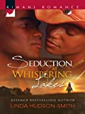 img - for Seduction at Whispering Lakes (Kimani Romance) book / textbook / text book