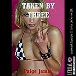 Taken by Three | Paige Jamey