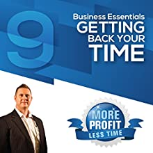 The Essentials of Getting Your Time Back: The Business Essentials Series (       UNABRIDGED) by John L Millar Narrated by John L Millar