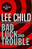 Lee Child Bad Luck and Trouble (Jack Reacher Novels)