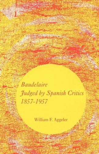 Baudelaire Judged by Spanish Critics, 1857-1957