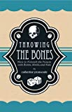 img - for Throwing the Bones: How to Foretell the Future with Bones, Shells, and Nuts book / textbook / text book