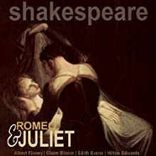 Romeo and Juliet (Dramatised) (       UNABRIDGED) by William Shakespeare Narrated by Albert Finney, Claire Bloom, Edith Evans, Hilton Edwards