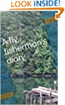 A fly fisherman's diary