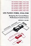 img - for Gm Passes Ford, 1918-1938: Designing the General Motors Performance-Control System book / textbook / text book