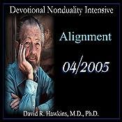Devotional Nonduality Intensive: Alignment | [David R. Hawkins]