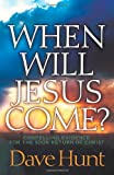 When Will Jesus Come?: Compelling Evidence for the Soon Return of Christ (0736912487) by Dave Hunt