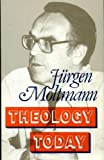 Theology Today: Two Contributions Towards Making Theology Present (0334023599) by Moltmann, Jurgen