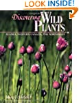 Discovering Wild Plants: Alaska, West...