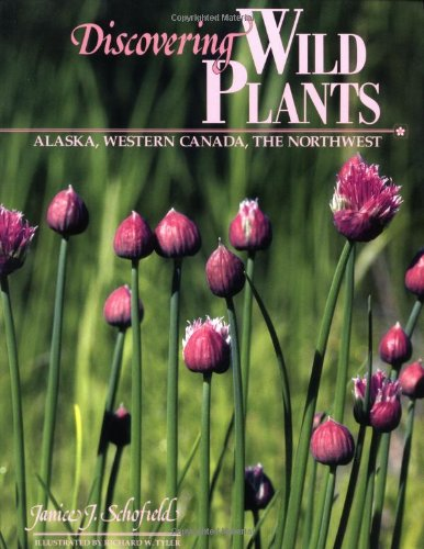 Discovering Wild Plants: Alaska, Western Canada, The Northwest