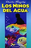 Los Ninos del Agua / The Water-Babies (Spanish Edition)