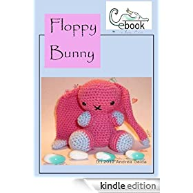 Amigurumi Crochet Pattern Floppy Bunny (Akinna Stisu's Amigurumi Book 1)