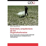 Actividad y arquitectura de los Organofosforados: Una introducción a la toxicología molecular de...