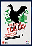 The Rise of Ecology, 10 disasters that changed the World