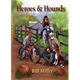 Heroes and Hounds ~ Bill Miller