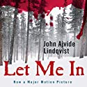 Let Me In (       UNABRIDGED) by John Ajvide Lindqvist Narrated by Steven Pacey