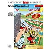 """Asterix Mundart 62 Saarl�ndisch III: De Asterix unn die Sischel vun Goldvon """"Ren� Goscinny"""""""