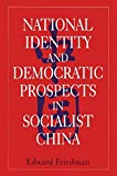 img - for National Identity and Democratic Prospects in Socialist China (Studies on Contemporary China) book / textbook / text book