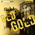 Old Gold (       UNABRIDGED) by Jay Stringer Narrated by Ralph Lister